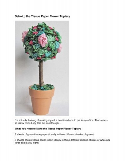 Behold the tissue paper flower topiary mightylinksfo