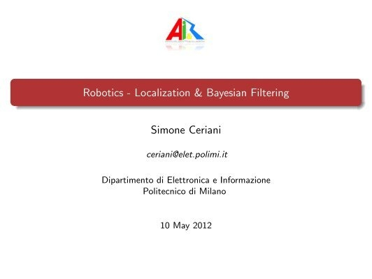 Robotics - Localization & Bayesian Filtering - AIRLab