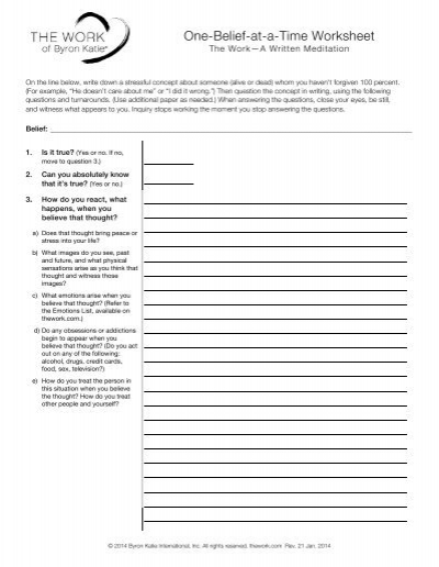 One-Belief-at-a-Time Worksheet - The Work of Byron Katie