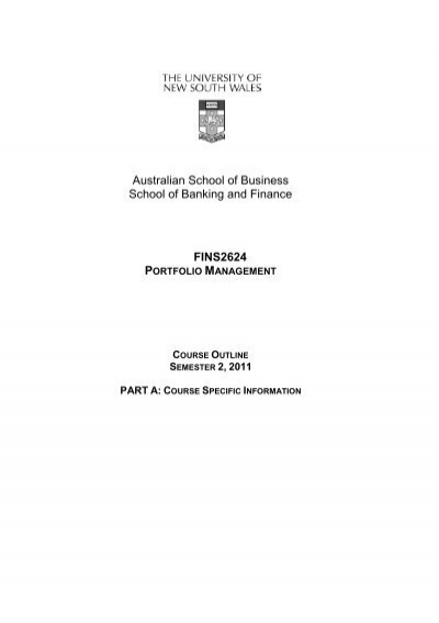 fins2624 course outline Fins 2624 portfolio management course outline semester 1, 2014 part a: course-specific information  [fins2624 – portfolio management] 2 24 course aims and relationship to other courses  see part b of the course outline.