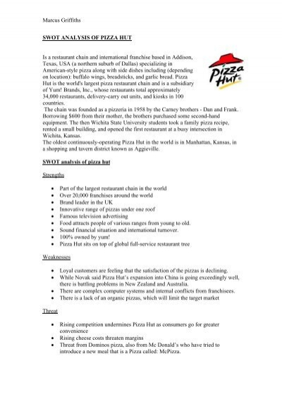 pizza hut analysis Pizza hut strategic plan essaysthis proposal describes pizza hut and the introduction of a new product called the extreme a brief history of pizza hut is provided.