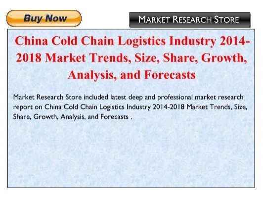 China Cold Chain Logistics Industry 2014-2018 Market Trends
