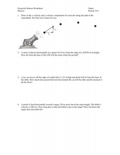 Printables Projectile Motion Worksheet projectile motion worksheet name physics period na 1 draw in in