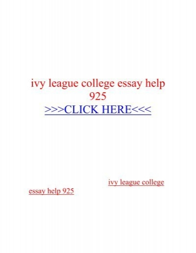 Ivy League Schools College Admissions Essay Need help with homework Coolessay net