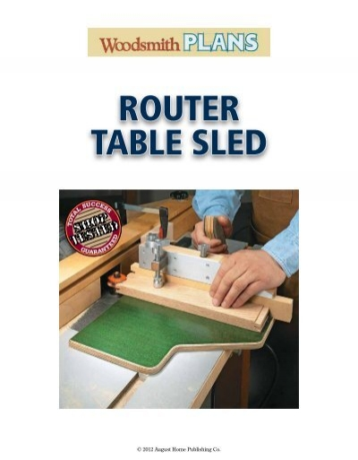 Router Table Sled Woodsmith Shop