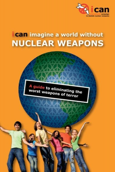 ICAN Imagine A World Without Nuclear Weapons