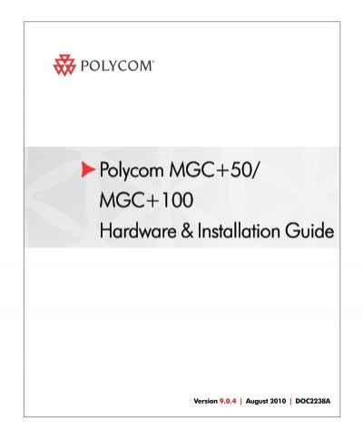 mgc 100 hardware installation polycom support rh yumpu com Polycom IP 650 User Manual Polycom VVX 400
