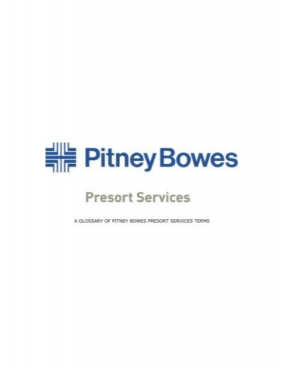 A Glossary Of Pitney Bowes Presort Services Terms
