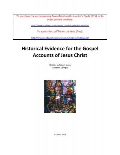 Evidence for the Gospel Accounts of Jesus Christ ( pdf file - 1067kb