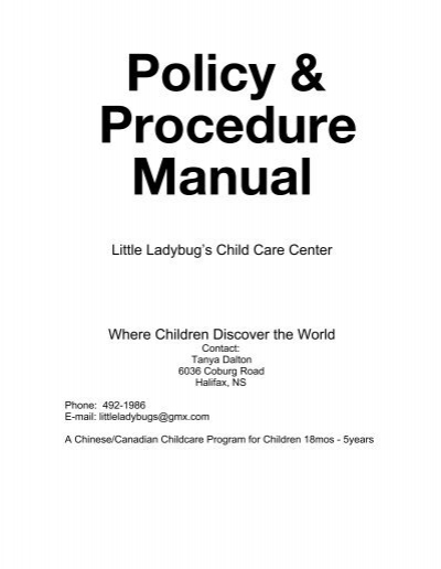 childcare policies and procedures Policies and procedures school closing policy: we adhere to  we will,  however, open for childcare if requested by at least 10 families to request we  open for.