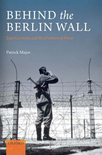 East Germany And The Frontiers Of Power