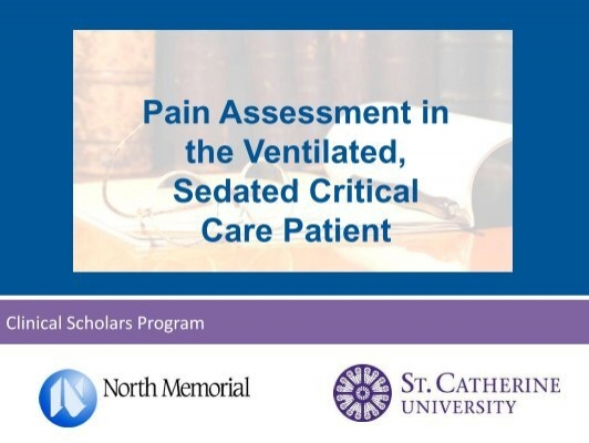 the assessment process of patients in intensive care Pain assessment and management for intensive care unit patients: seeking  best  during a nociceptive procedure in conscious and unconscious  mechanically.