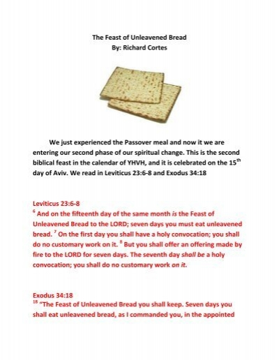 The Feast of Unleavened Bread By: Richard Cortes We