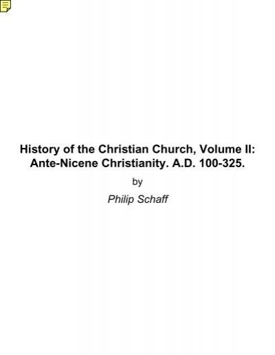 History Of The Christian Church Volume Ii Ante Gospel Clarity