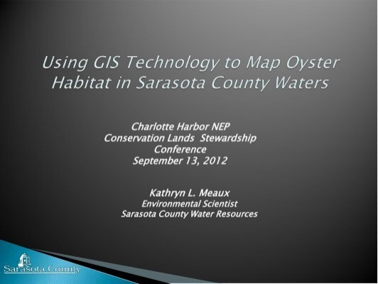Using GIS Technology to Map Oyster Habitat in Sarasota ... on cartography maps, wria maps, linn county iowa flood maps, web maps, arcgis maps, shapefile maps, louisa county va plat maps, 5 types of thematic maps, satellite maps, geography maps, engineering maps, xml maps, geographic literacy maps, geospatial maps, goo maps, library maps, science maps, geoportal maps,