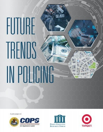 final future of policing paper Jessica couture 7/22/2012 cjs/210 final: future of policing paper the biggest issue that effects policing is technology technology is at a rise and growing at an incredible rate.