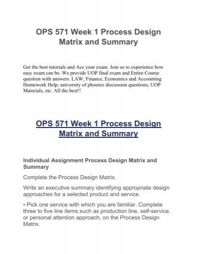 process design matrix summary essay  process design matrix and summary ops/571 february 2, 2015 process design matrix and summary product process design years ago i used to work at pizza hut therefore, the pizza made by pizza hut is the product that i am familiar with, and the home delivery service is the service that.