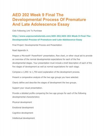 AED 202 Week 9 Final The Developmental Process Of Premature And Late ...