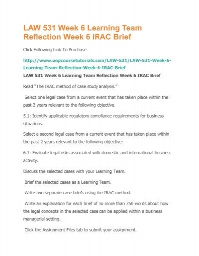 law 531 week 2 team irac Law 531 week 2 irac brief read the irac method of case study analysis select one legal case from a current event that has taken place within the past 2 years relevant to this week's objectives.