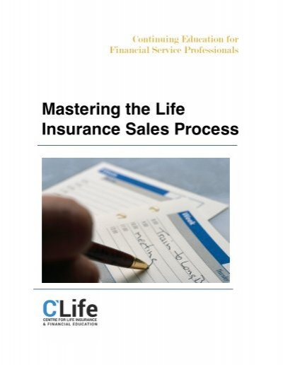 sales process of life insurance company Selling life insurance and learning how to become successful requires the development of an orderly and organized sales process, as explained in this article if done correctly, it will ultimately it is the forming of a bond and is a critical part of your future business relationship with the prospect/client i consider relationship.