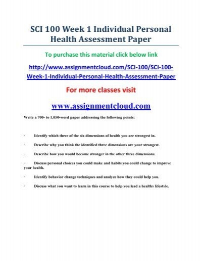 personal health assessment paper Personal health personal health assessment paper john martin mubiru sci/100 - paradigms of health september 18, 2010 personal health assessment paper personal health assessment is a systematic functional data on health plans.