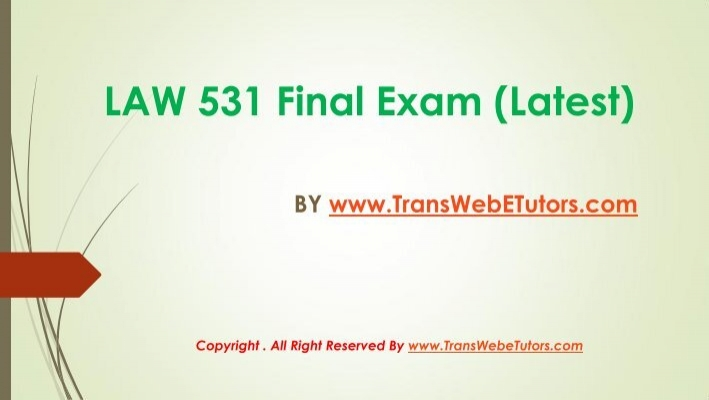 business law 531 final exam Law 531 entire course business law  law 421 entire course contemporary business law + final exam $3500 add to cart bus 311 entire course business law.