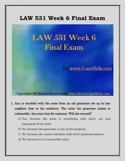 law 531 final exam answers This covers the final exam of law 531 for university of phoenix this is an a+ rated tutorial and latest final exam available.