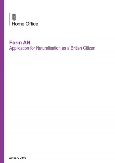 Form AN Application for Naturalisation as a British Citizen Application Form British Citizenship on bail application form, asylum application form, immigration application form, uk visa application form, visitors application form, student visa application form,