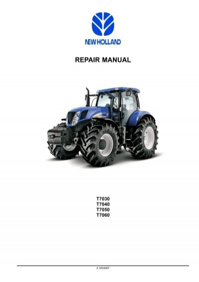 newholland t7030 40 50 60 repair mannual rh yumpu com New Holland Combines New Holland T6030