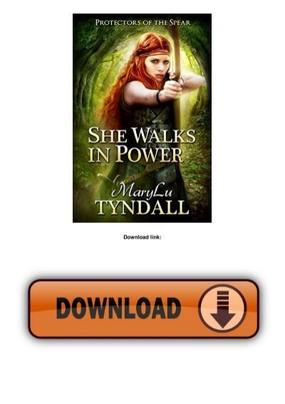 She Walks In Power Protectors Of The Spear Book 1