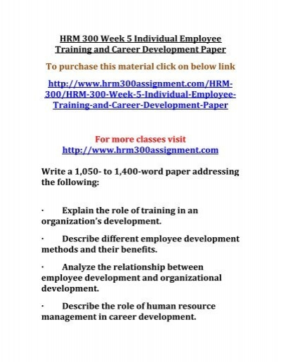 hrm 300 employee training and career development paper Running head: employee training and career development 1 employee  training and career paper fundamentals of human resource management  hrm 300.
