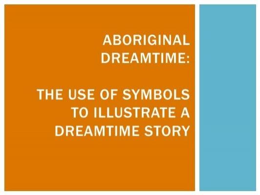 Aboriginal Dreamtime Presentation