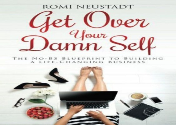 Get over your damn self the no bs blueprint to building a life get over your damn self the no bs blueprint to building a life changing business malvernweather Gallery