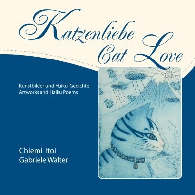 Cat Love Artworks And Haiku Poems Katzenliebe