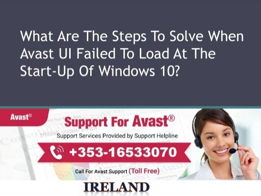 What Are The Steps To Solve When Avast Ui Failed To Load At The Start Up Of Windows 10