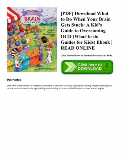 Pdf download what to do when your brain gets stuck a kids guide pdf download what to do when your brain gets stuck a kids guide to overcoming ocd what to do guides for kids ebook read online fandeluxe Images