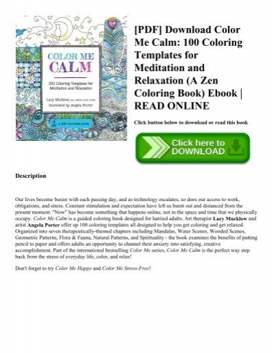 PDF Download Color Me Calm 100 Coloring Templates For Meditation And Relaxation A Zen Book Ebook