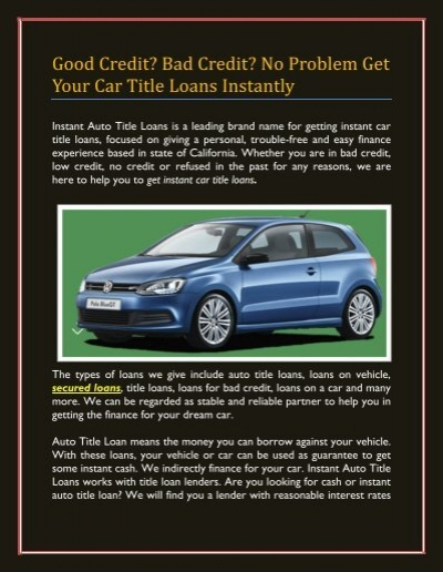 Good Credit Bad Credit No Problem Get Your Car Title Loans Instantly