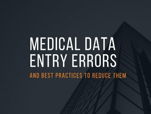 Medical Data Entry Errors & Best Practices to Reduce them