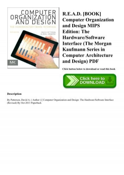 R E A D Book Computer Organization And Design Mips Edition The Hardwaresoftware Interface The Morgan Kaufmann Series In Computer Architecture And Design Pdf