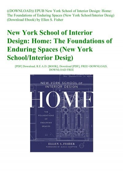 Download Epub New York School Of Interior Design Home The Foundations Of Enduring Spaces New York Schoolinterior Desig Download Ebook By Ellen S Fisher