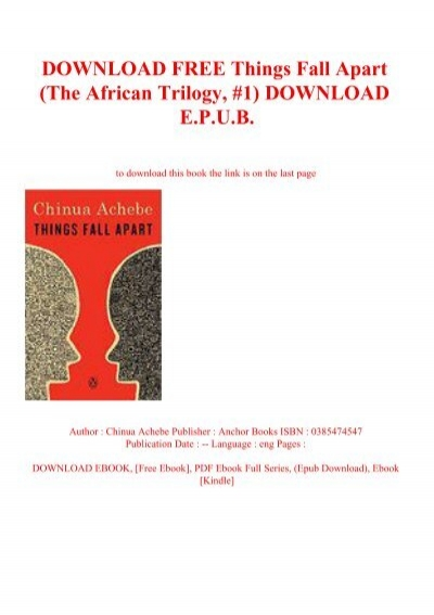 Download Free Things Fall Apart The African Trilogy 1 Download E P U B