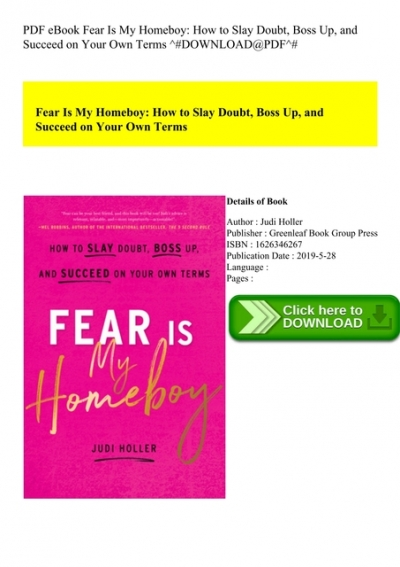 Pdf Ebook Fear Is My Homeboy How To Slay Doubt Boss Up And Succeed On Your Own Terms Download Pdf