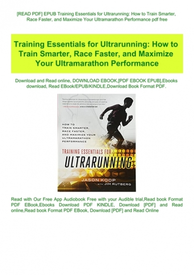 Read Pdf Epub Training Essentials For Ultrarunning How To Train Smarter Race Faster And Maximize Your Ultramarathon Performance Pdf Free
