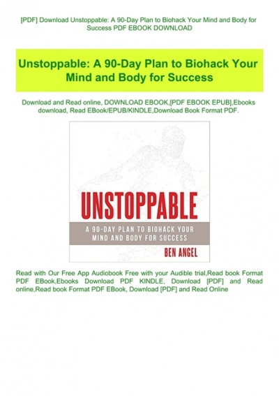 Pdf Download Unstoppable A 90 Day Plan To Biohack Your Mind And Body For Success Pdf Ebook Download