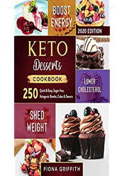 Pdf Keto Dessert Cookbook 2020 250 Quick Easy Sugar Free Ketogenic Bombs Cakes Sweets To Shed Weight Lower Cholesterol Boost Energy Ipad