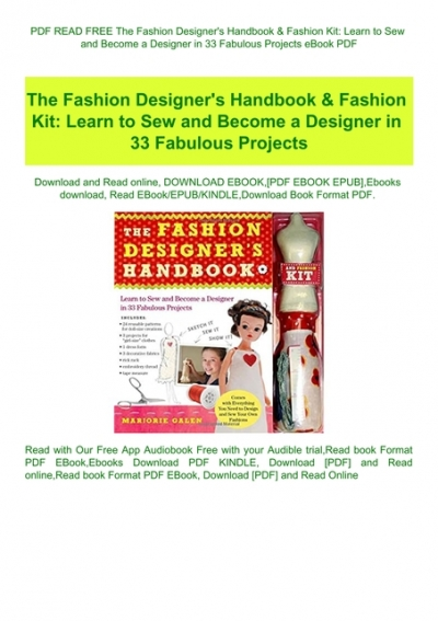 Pdf Read Free The Fashion Designer Amp 039 S Handbook Amp Amp Fashion Kit Learn To Sew And Become A Designer In 33 Fabulous Projects Ebook Pdf