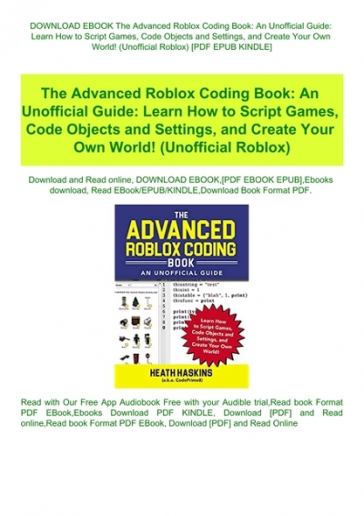 Roblox Studio Book Download Ebook The Advanced Roblox Coding Book An Unofficial Guide Learn How To Script Games Code Objects And Settings And Create Your Own World Unofficial Roblox Pdf Epub Kindle