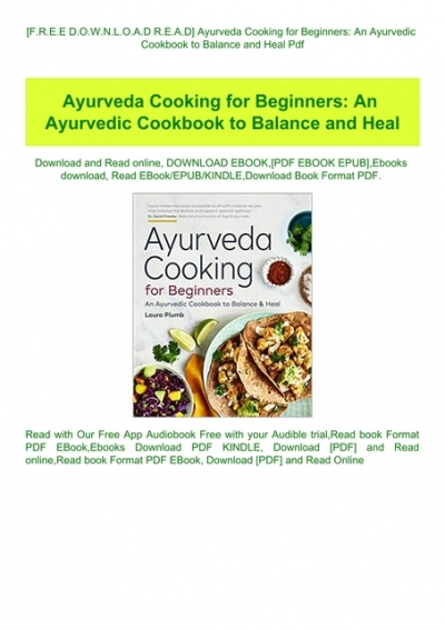 F R E E D O W N L O A D R E A D Ayurveda Cooking For Beginners An Ayurvedic Cookbook To Balance And Heal Pdf