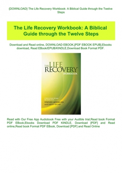 Download The Life Recovery Workbook A Biblical Guide Through The Twelve Steps Download E B O O K